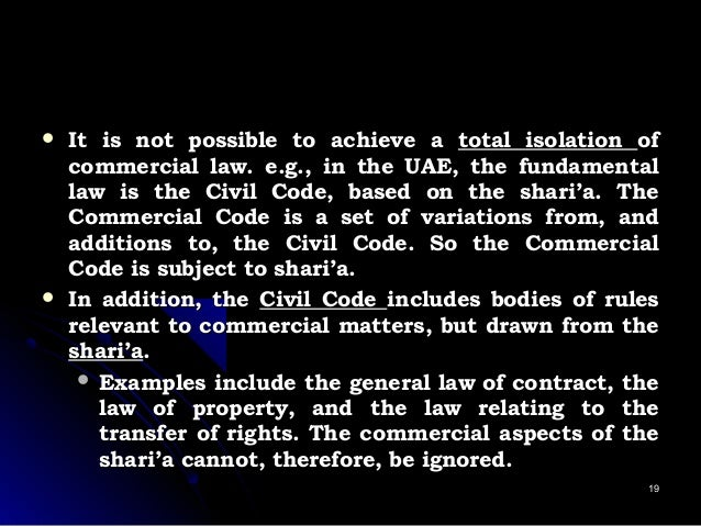  It is not possible to achieve aIt is not possible to achieve a total isolationtotal isolation ofof commercial law. e.g.,...