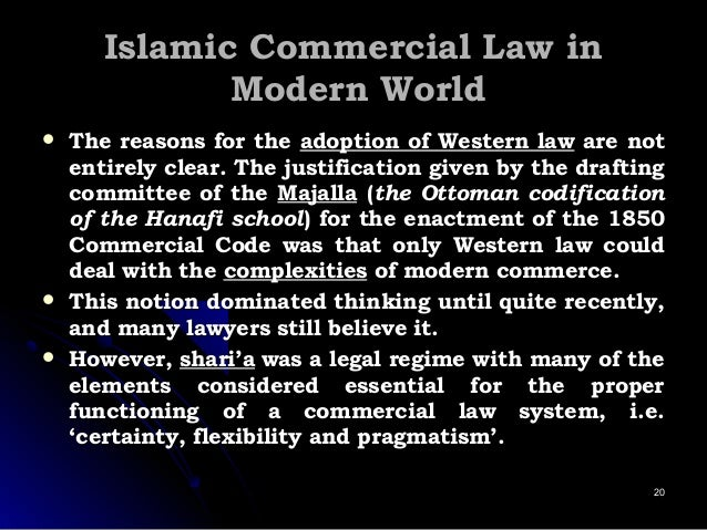 Islamic Commercial Law inIslamic Commercial Law in Modern WorldModern World  The reasons for theThe reasons for the adopt...