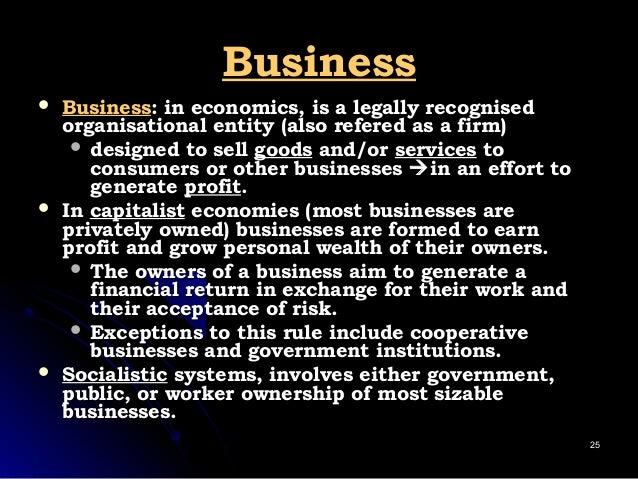BusinessBusiness  BusinessBusiness: in economics, is a legally recognised: in economics, is a legally recognised organisa...