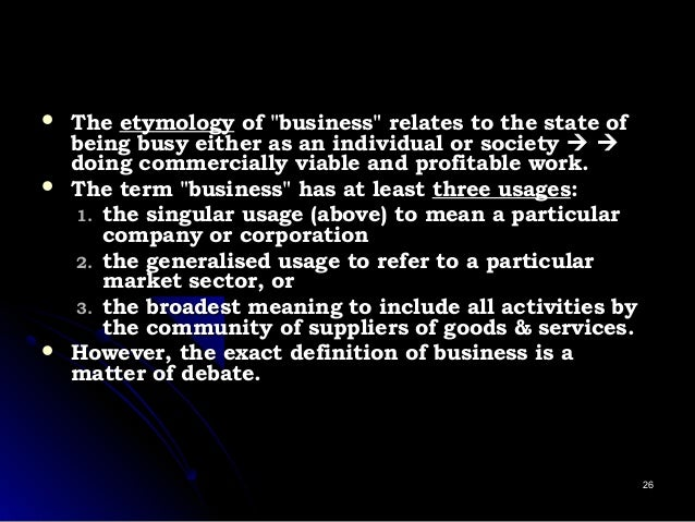""" TheThe etymologyetymology of """"business"""" relates to the state ofof """"business"""" relates to the state of being busy either a..."""
