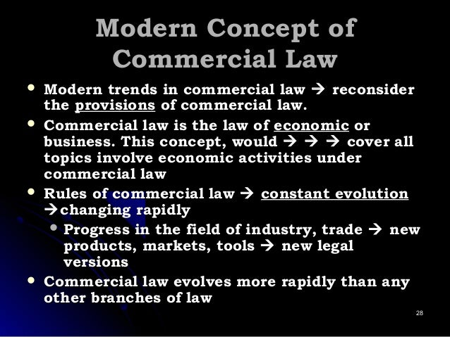 Modern Concept ofModern Concept of Commercial LawCommercial Law  Modern trends in commercial lawModern trends in commerci...