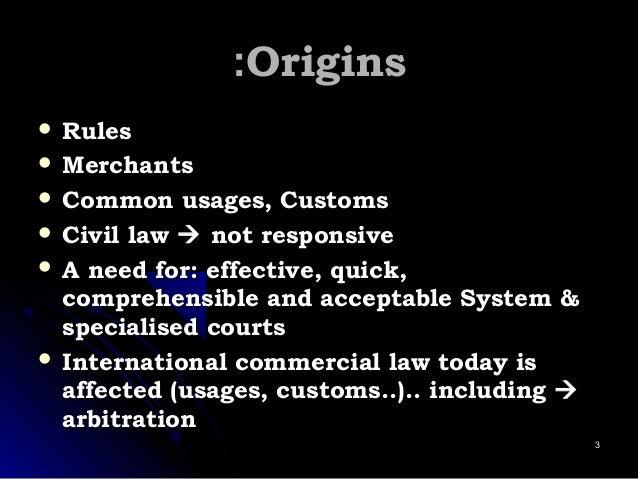 OriginsOrigins::  RulesRules  MerchantsMerchants  Common usages, CustomsCommon usages, Customs  Civil lawCivil law  ...