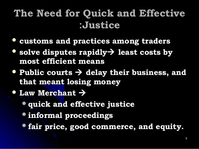 The Need for Quick and EffectiveThe Need for Quick and Effective JusticeJustice::  customs and practices among traderscus...