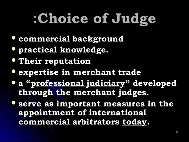 Choice of JudgeChoice of Judge::  commercial backgroundcommercial background  practical knowledge.practical knowledge. ...