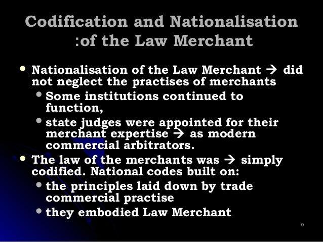Codification andCodification and NationalisationNationalisation of the Law Merchantof the Law Merchant::  Nationalisation...