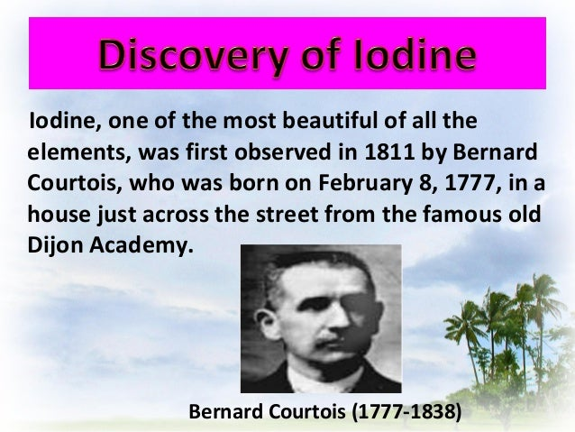 Bernard Courtois Discovered Iodine
