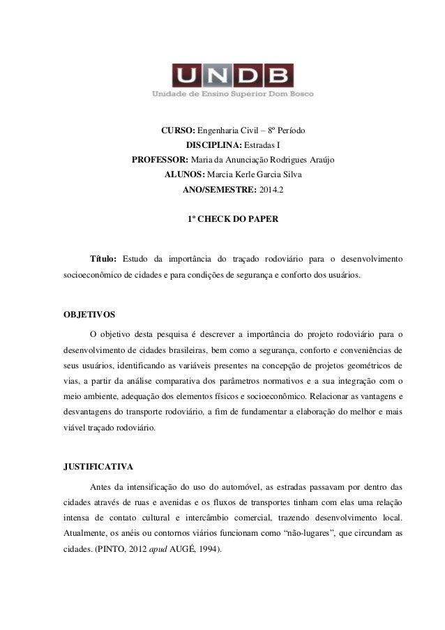 CURSO: Engenharia Civil – 8º Período  DISCIPLINA: Estradas I  PROFESSOR: Maria da Anunciação Rodrigues Araújo  ALUNOS: Mar...