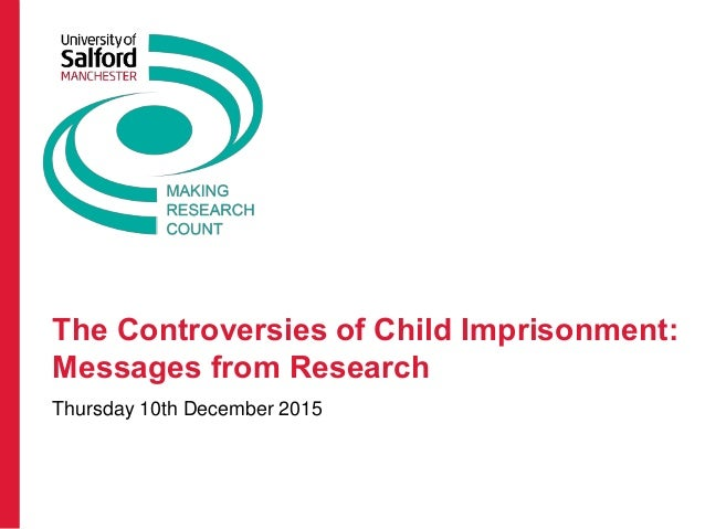 The Controversies of Child Imprisonment: Messages from Research Thursday 10th December 2015