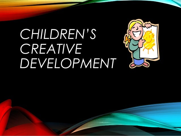 CHILDREN'S  CREATIVE  DEVELOPMENT