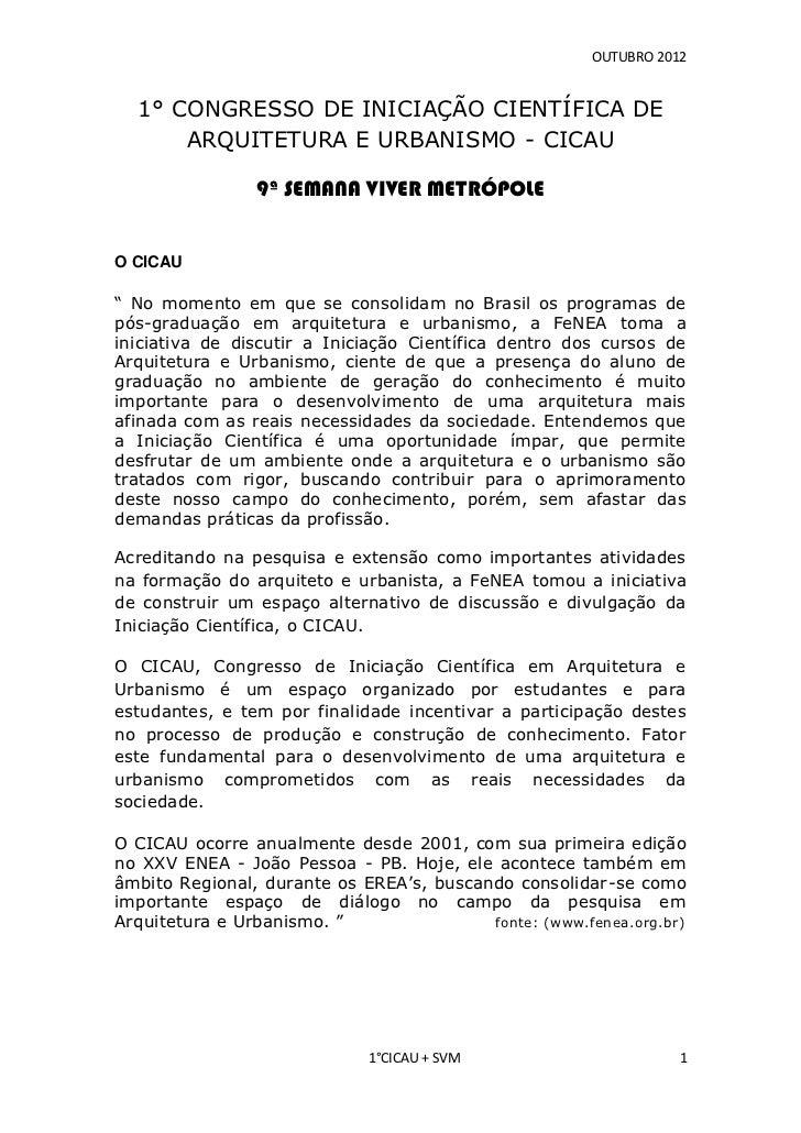 OUTUBRO 2012  1° CONGRESSO DE INICIAÇÃO CIENTÍFICA DE      ARQUITETURA E URBANISMO - CICAU                9ª SEMANA VIVER ...
