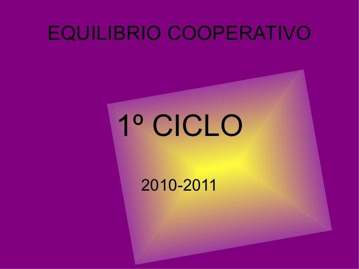 EQUILIBRIO COOPERATIVO 1º CICLO 2010-2011