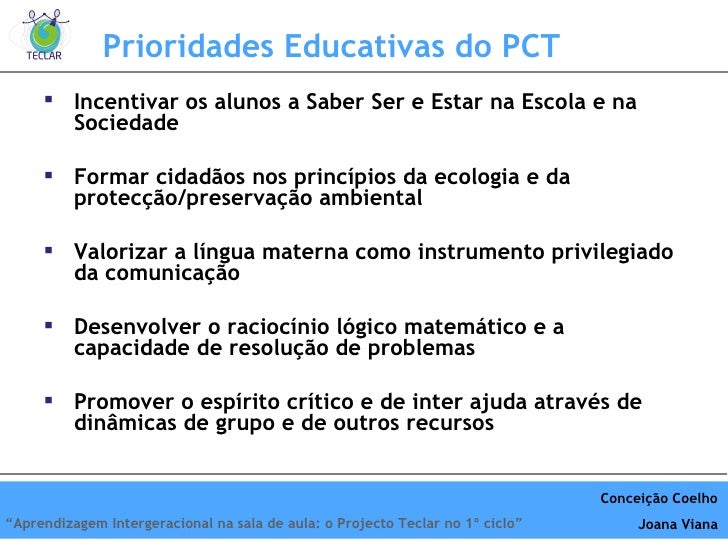 Prioridades Educativas do PCT <ul><li>Incentivar os alunos a Saber Ser e Estar na Escola e na Sociedade </li></ul><ul><li>...