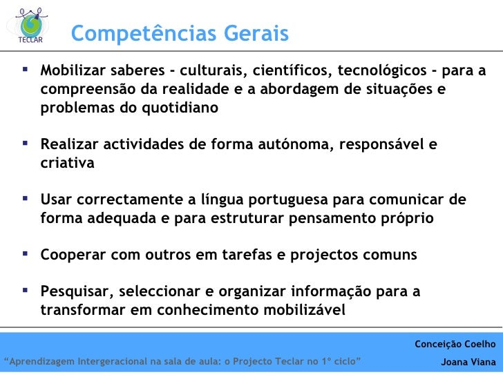 Compet ências Gerais <ul><li>Mobilizar saberes - culturais, científicos, tecnológicos - para a compreensão da realidade e ...