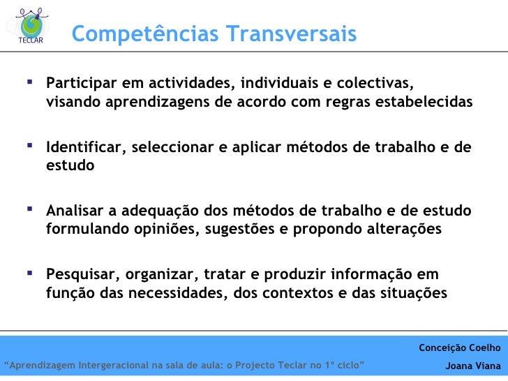 Compet ências Transversais <ul><li>Participar em actividades, individuais e colectivas, visando aprendizagens de acordo co...