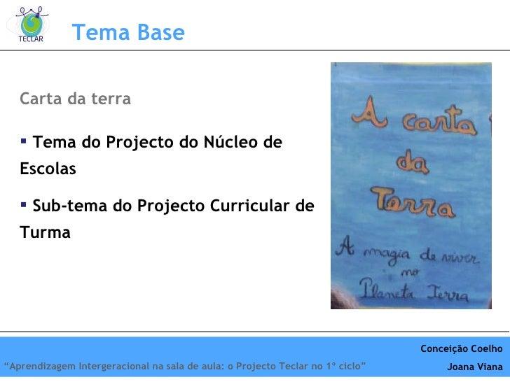 Carta da terra Tema Base <ul><li>Tema do Projecto do Núcleo de Escolas </li></ul><ul><li>Sub-tema do Projecto Curricular d...
