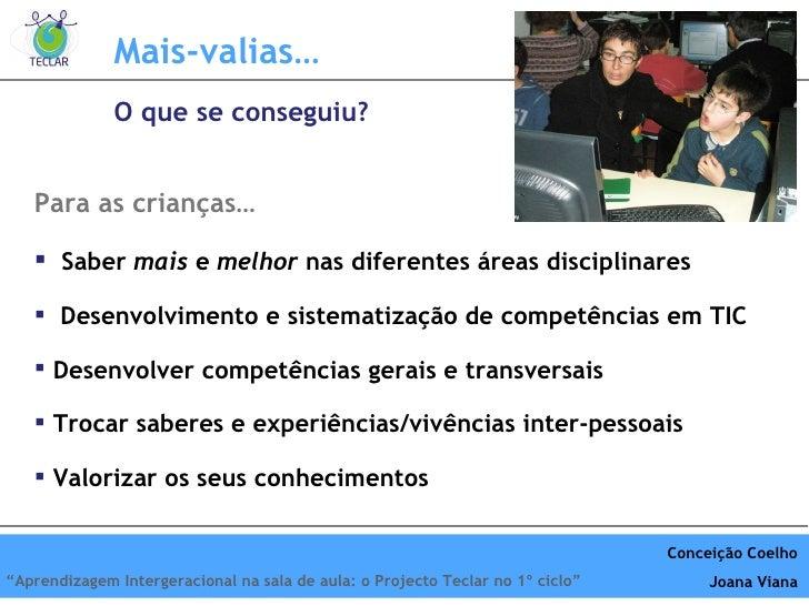 Mais-valias… <ul><li>Para as crianças… </li></ul><ul><li>Saber  mais  e  melhor  nas diferentes áreas disciplinares </li><...