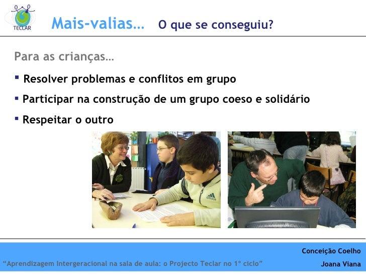 <ul><li>Para as crianças… </li></ul><ul><li>Resolver problemas e conflitos em grupo </li></ul><ul><li>Participar na constr...