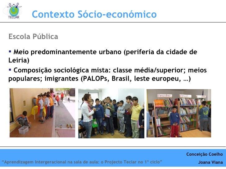 Contexto Sócio-económico <ul><li>Meio predominantemente urbano (periferia da cidade de Leiria) </li></ul><ul><li>Composiçã...