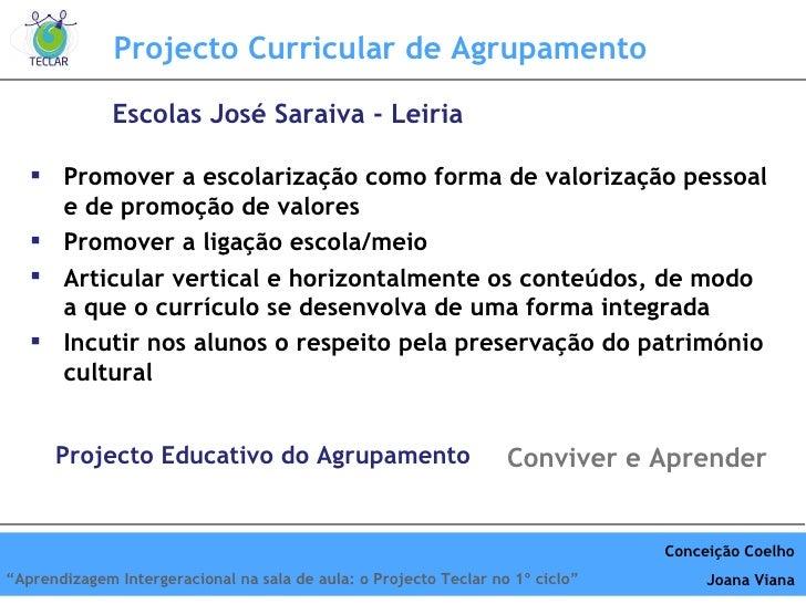 Projecto Curricular de Agrupamento <ul><li>Promover a escolarização como forma de valorização pessoal e de promoção de val...