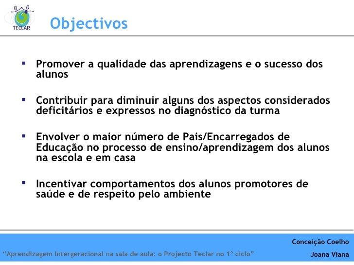 Objectivos <ul><li>Promover a qualidade das aprendizagens e o sucesso dos alunos </li></ul><ul><li>Contribuir para diminui...