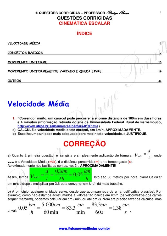 © QUESTÕES CORRIGIDAS – PROFESSOR Rodrigo Penna www.fisicanovestibular.com.br 1 QUESTÕES CORRIGIDAS CINEMÁTICA ESCALAR ÍND...