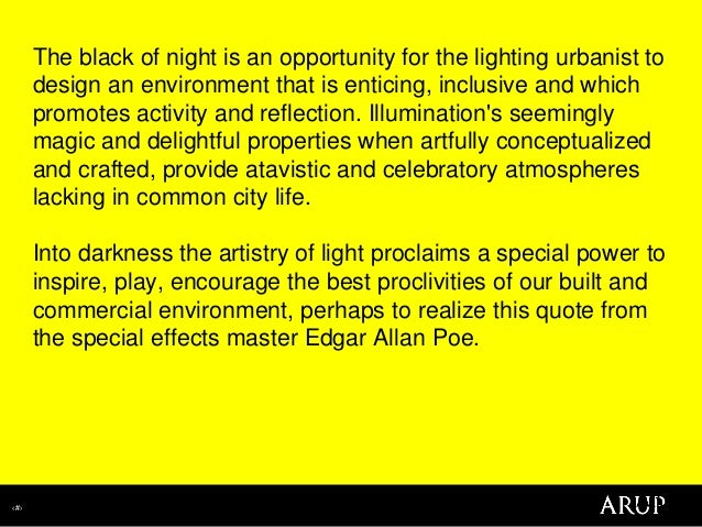 ‹#› The black of night is an opportunity for the lighting urbanist to design an environment that is enticing, inclusive an...