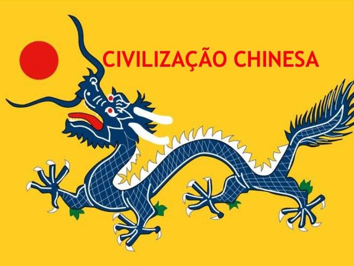 CIVILIZAÇÃO CHINESA<br />