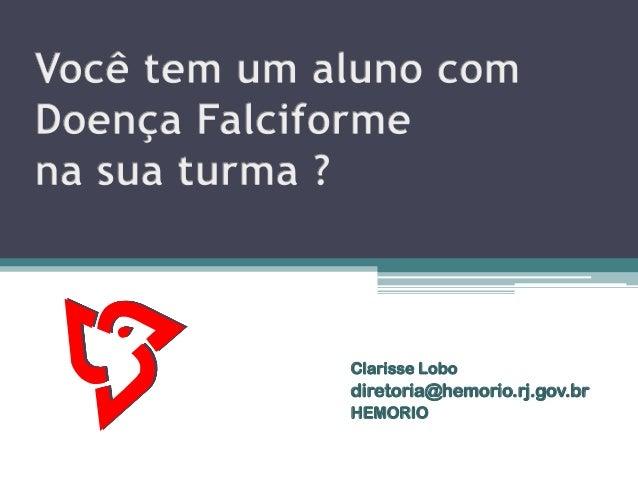 Clarisse Lobo diretoria@hemorio.rj.gov.br HEMORIO