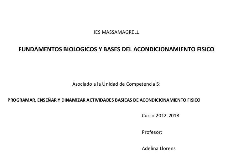 IES MASSAMAGRELL    FUNDAMENTOS BIOLOGICOS Y BASES DEL ACONDICIONAMIENTO FISICO                          Asociado a la Uni...