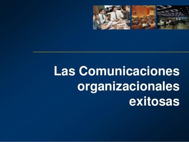 Las Comunicaciones organizacionales exitosas