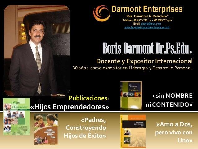 """Darmont Enterprises """"Ser, Camino a la Grandeza"""" Teléfono: 980-557-240 rpc - #958599352 rpm Email: pbddb@msn.com www.facebo..."""