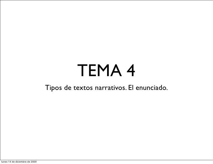 TEMA 4                                 Tipos de textos narrativos. El enunciado.     lunes 14 de diciembre de 2009