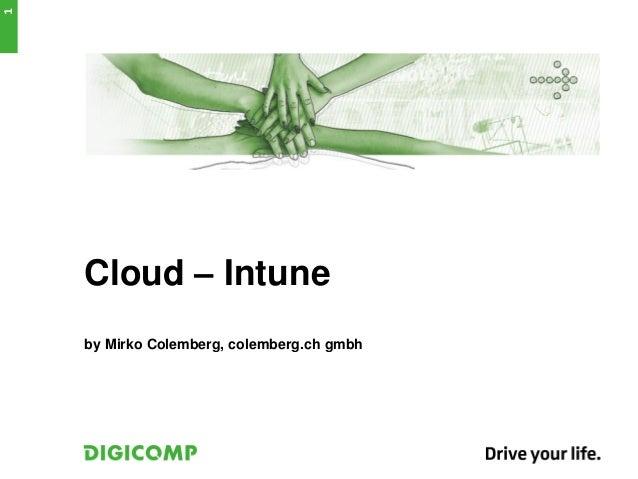 Cloud – Intuneby Mirko Colemberg, colemberg.ch gmbh1