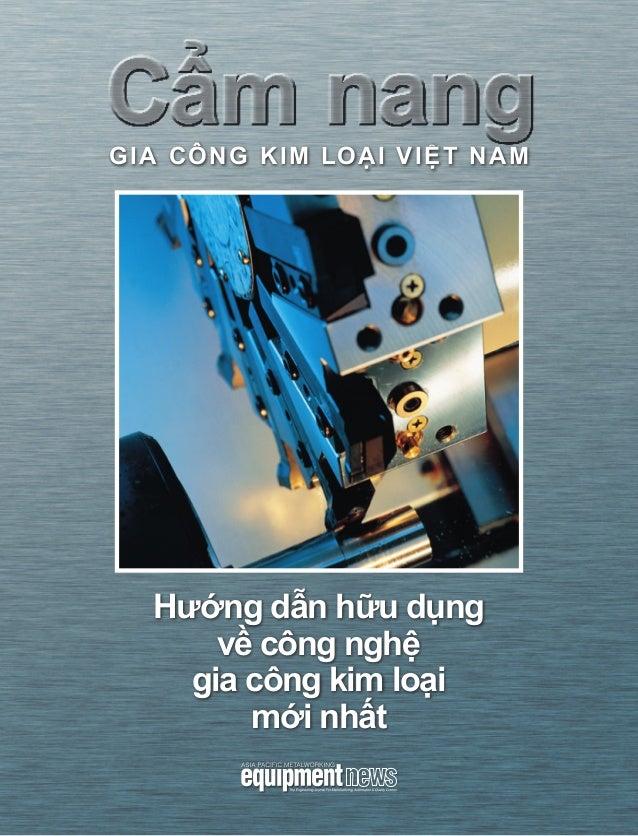 CẩmnanggiacôngkimloạiViệtNam GIA CÔNG KIM LOẠI VIỆT NAM Hướng dẫn hữu dụng về công nghệ gia công kim loại mới nhất