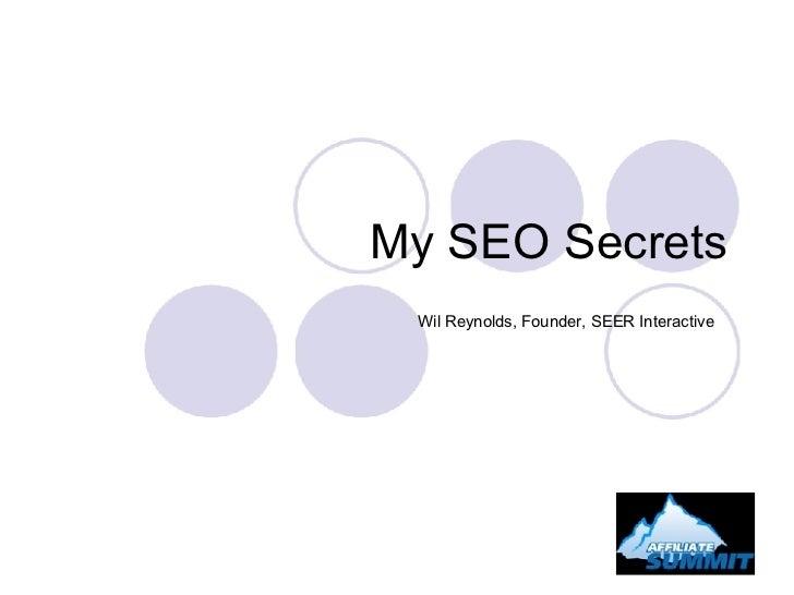 My SEO Secrets  Wil Reynolds, Founder, SEER Interactive