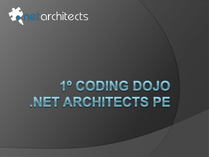 1º CodingDojo .Net Architects PE<br />