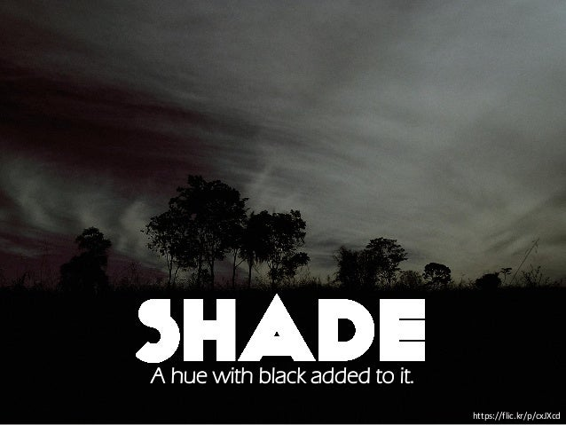 https://flic.kr/p/cxJXcd A hue with black added to it.