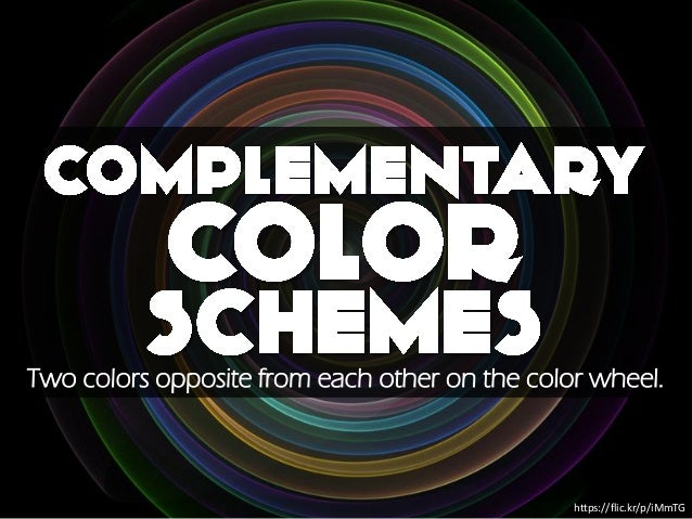 https://flic.kr/p/iMmTG Two colors opposite from each other on the color wheel.