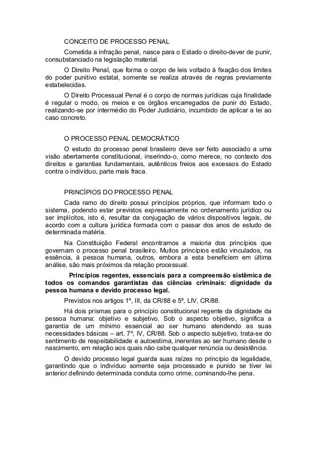 CONCEITO DE PROCESSO PENAL Cometida a infração penal, nasce para o Estado o direito-dever de punir, consubstanciado na leg...