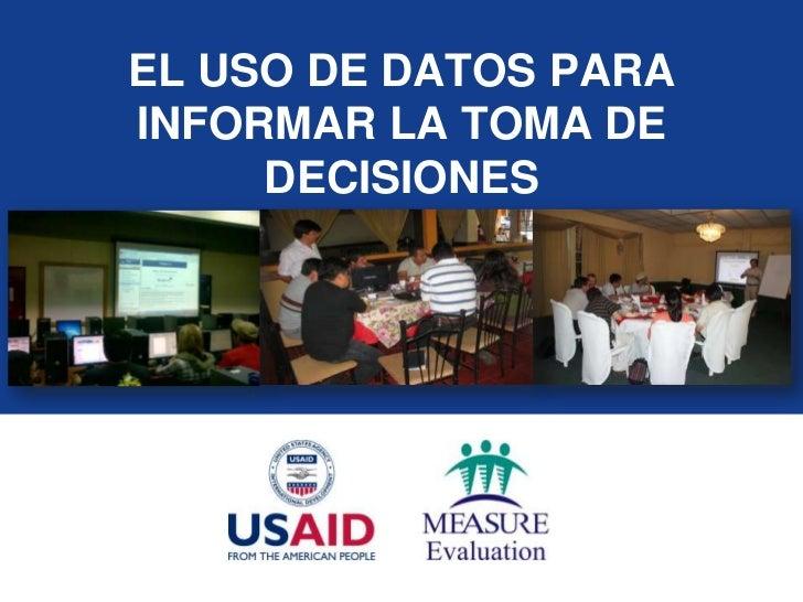 EL USO DE DATOS PARAINFORMAR LA TOMA DE     DECISIONES