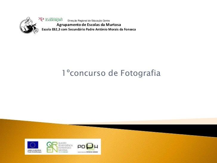 Direcção Regional de Educação Centro         Agrupamento de Escolas da MurtosaEscola EB2,3 com Secundário Padre António Mo...