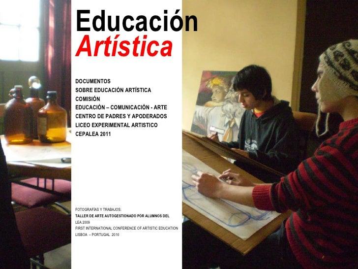 DOCUMENTOS SOBRE EDUCACIÓN ARTÍSTICA COMISIÓN  EDUCACIÓN – COMUNICACIÓN - ARTE CENTRO DE PADRES Y APODERADOS LICEO EXPERIM...