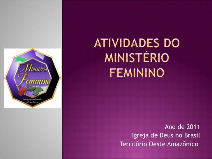 Ano de 2011 Igreja de Deus no Brasil Território Oeste Amazônico