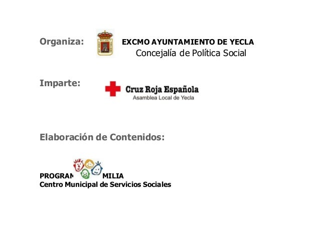 ESCUELA DE PADRES Organiza: EXCMO AYUNTAMIENTO DE YECLA Concejalía de Política Social Imparte: Elaboración de Contenidos: ...