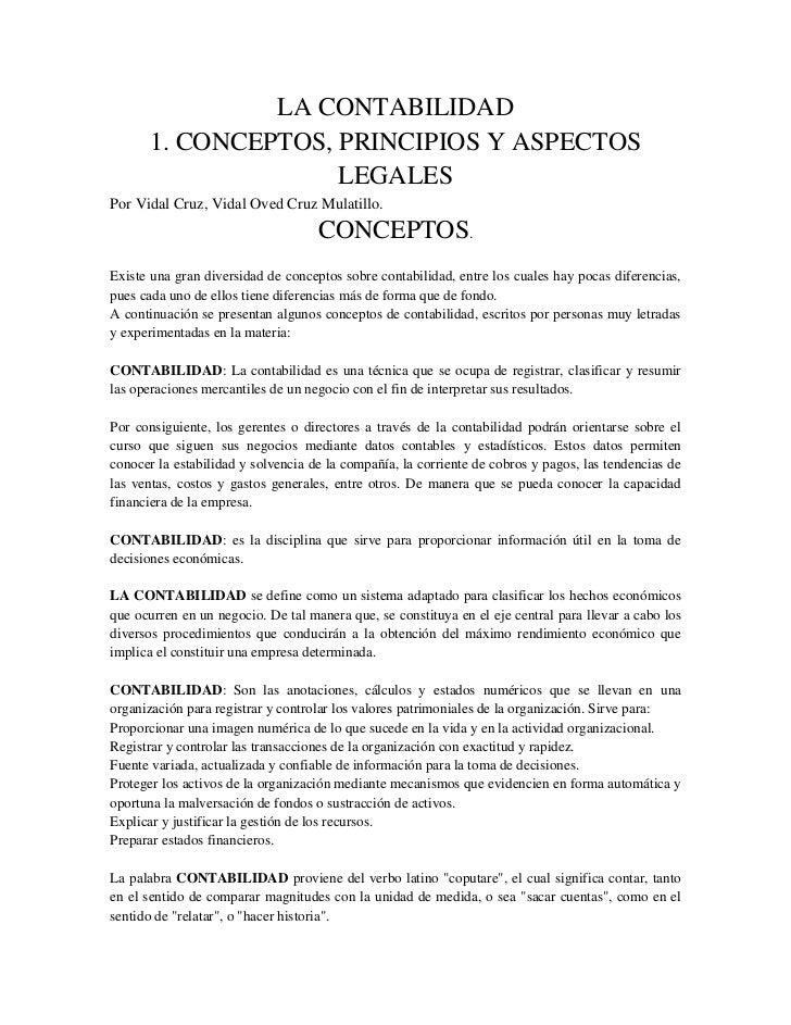 LA CONTABILIDAD<br />1. CONCEPTOS, PRINCIPIOS Y ASPECTOS LEGALES<br />Por Vidal Cruz, Vidal Oved Cruz Mulatillo.<br />CONC...