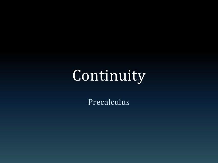 Continuity<br />Precalculus<br />