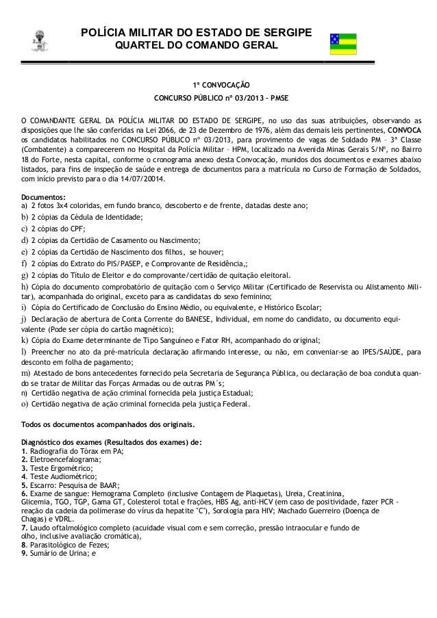POLÍCIA MILITAR DO ESTADO DE SERGIPE QUARTEL DO COMANDO GERAL 1ª CONVOCAÇÃO CONCURSO PÚBLICO nº 03/2013 – PMSE O COMANDANT...