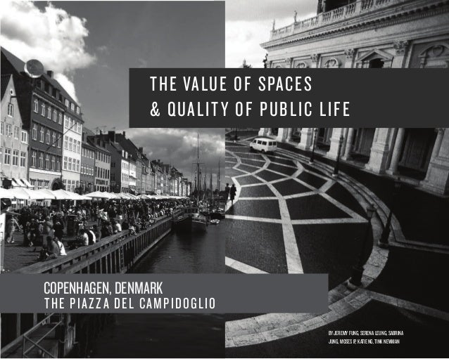 THE VALUE OF S PACES & Q UALIT Y OF PUBLIC LIF E  COPENHAGEN, DENMARK  THE PIAZZ A DEL C AMPIDOGL I O BY JEREMY FUNG, SERE...