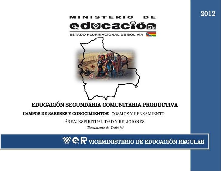 2012   EDUCACIÓN SECUNDARIA COMUNITARIA PRODUCTIVACAMPOS DE SABERES Y CONOCIMIENTOS: COSMOS Y PENSAMIENTO                Á...