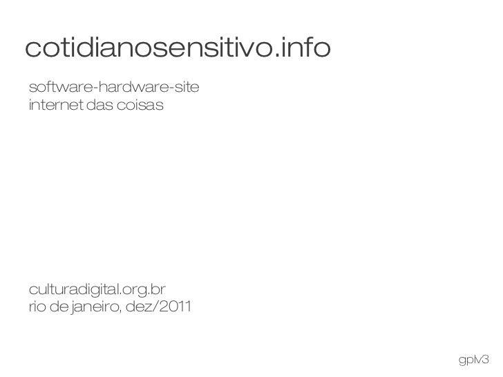 cotidianosensitivo.infosoftware-hardware-siteinternet das coisasculturadigital.org.brrio de janeiro, dez/2011             ...